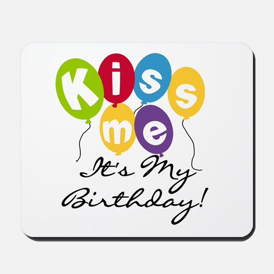 Kiss Me Birthday Mousepad