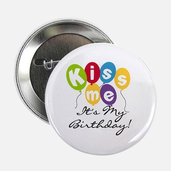 """Kiss Me Birthday 2.25"""" Button"""