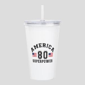 America 80 Super Power Acrylic Double-wall Tumbler