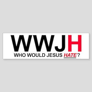 Who Would Jesus Hate Bumper Sticker