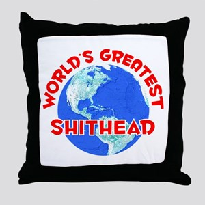 World's Greatest Shith.. (F) Throw Pillow