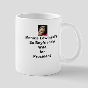 Monica Lewinski's Ex-Boyfriends Wife for Prez Mug