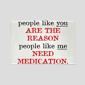 People Like You.. Medication Rectangle Magnet