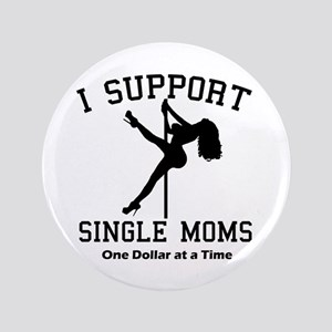 """BLK I Support Single Moms 3.5"""" Button"""