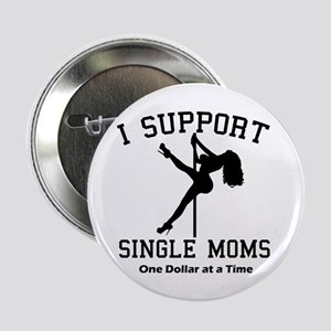 """BLK I Support Single Moms 2.25"""" Button"""
