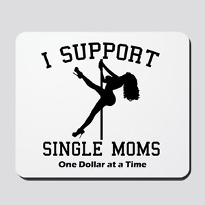 BLK I Support Single Moms Mousepad