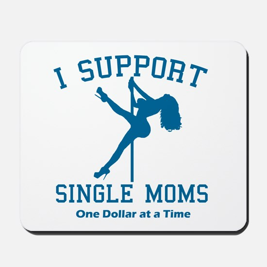BL I Support Single Moms Mousepad