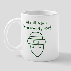 Who all seen the Leprechaun, Mug