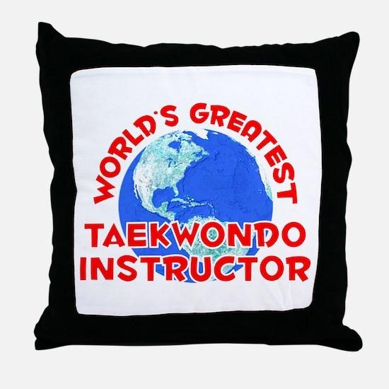 World's Greatest Taekw.. (F) Throw Pillow