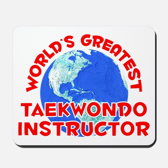 World's Greatest Taekw.. (F) Mousepad