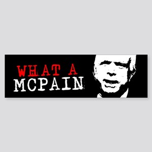WHAT A MCPAIN Bumper Bumper Sticker