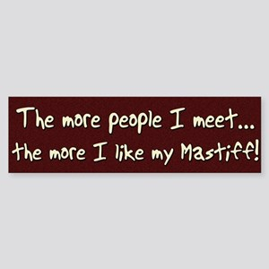 The More People Mastiff Bumper Sticker