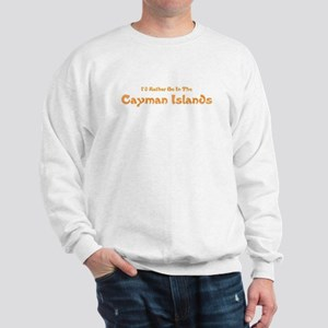 I'd Rather Be...Caymans Sweatshirt