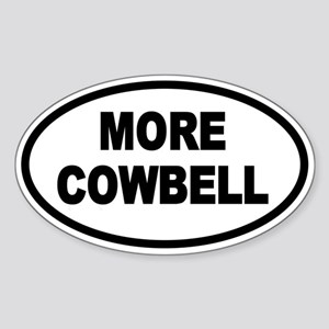 More Cowbell Oval Oval Sticker