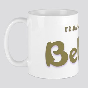 I'd Rather Be...Belize Mug