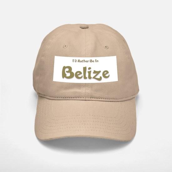 I'd Rather Be...Belize Baseball Baseball Cap