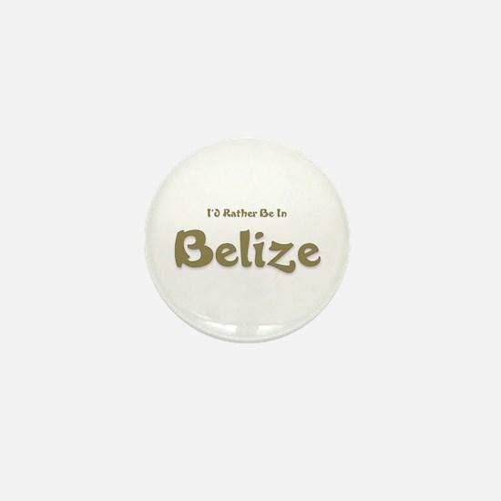 I'd Rather Be...Belize Mini Button