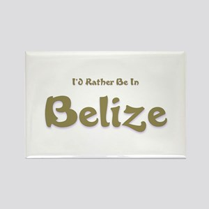 I'd Rather Be...Belize Rectangle Magnet