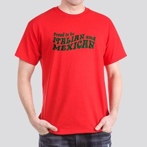 Proud Italian and Mexican Dark T-Shirt