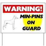 Min-Pins On Guard Yard Sign