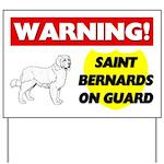 Saint Bernards On Guard Yard Sign
