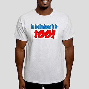 Imtoogorgeoustobe100RED T-Shirt