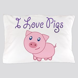 I Love Pigs Pillow Case