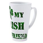 Irish Boyfriend 17 oz Latte Mug