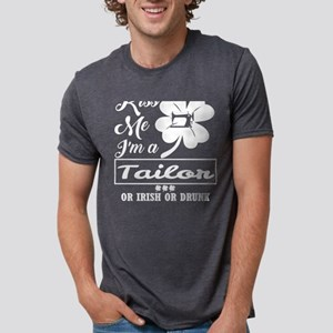 Kiss Me Im Tailor Irish Drunk Whatever T-Shirt