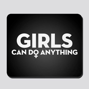Girls Can Do Anything Mousepad