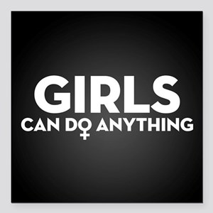 """Girls Can Do Anything Square Car Magnet 3"""" x 3"""""""