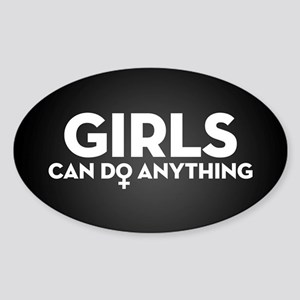 Girls Can Do Anything Sticker (Oval)