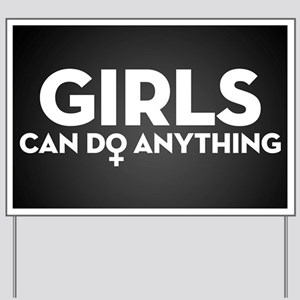 Girls Can Do Anything Yard Sign