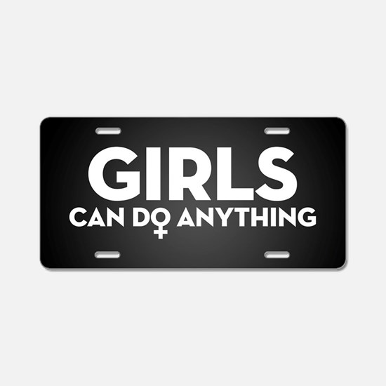 Girls Can Do Anything Aluminum License Plate