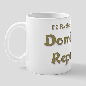 I'd Rather Be...Dominican Republic Mug