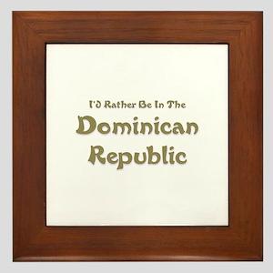 I'd Rather Be...Dominican Republic Framed Tile
