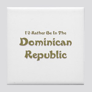 I'd Rather Be...Dominican Republic Tile Coaster
