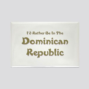 I'd Rather Be...Dominican Republic Rectangle Magne