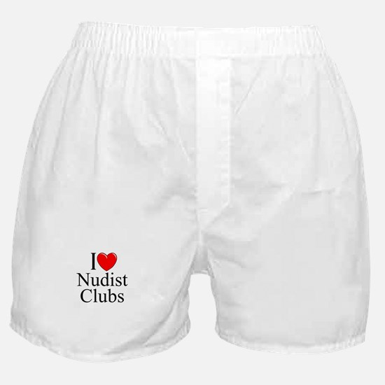 """I Love (Heart) Nudist Clubs"" Boxer Shorts"