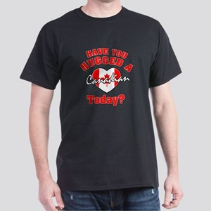 Have you hugged a Canadian today? Dark T-Shirt