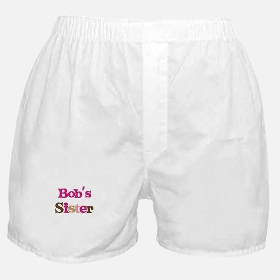 Bob's Sister  Boxer Shorts