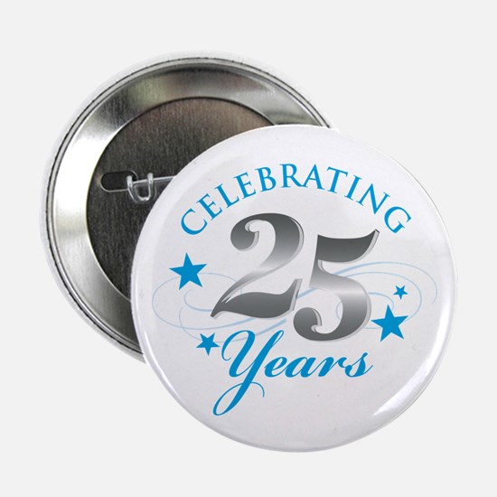 "Celebrating 25 years 2.25"" Button"
