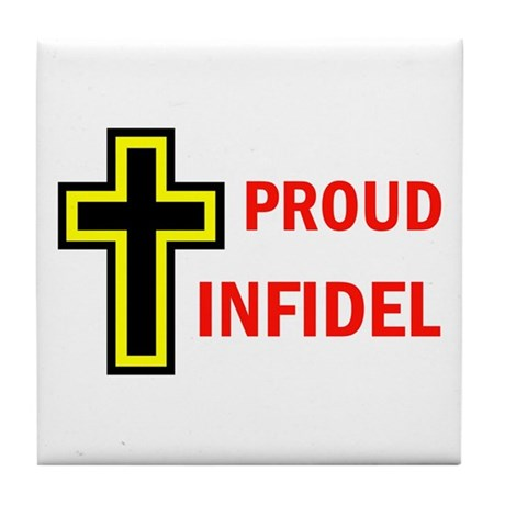 PROUD INFIDEL Tile Coaster