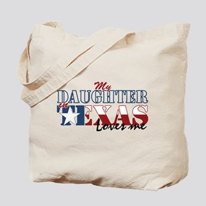 My Daughter in TX Tote Bag