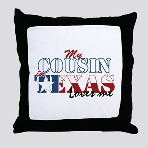 My Cousin in TX Throw Pillow
