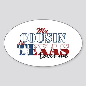 My Cousin in TX Oval Sticker