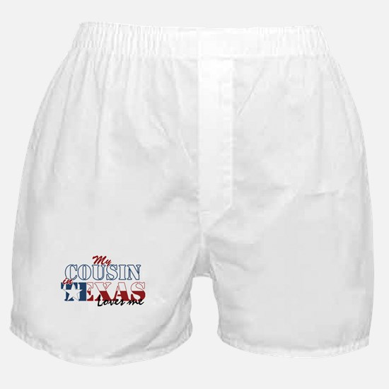 My Cousin in TX Boxer Shorts