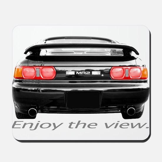 MR2 Enjoy the view. Mousepad