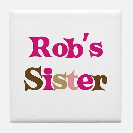Rob's Sister  Tile Coaster