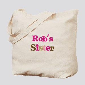 Rob's Sister  Tote Bag